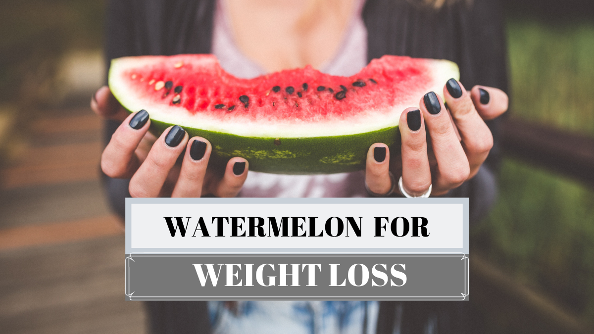 WATERMELON FOR WEIGHTLOSS