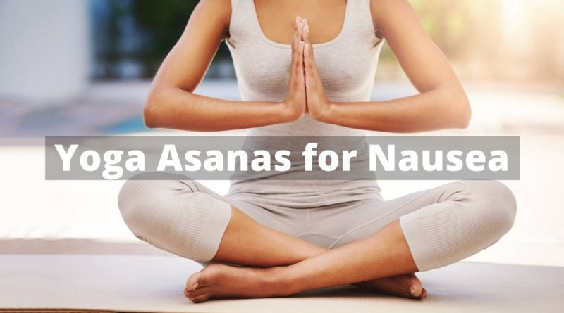yoga asanas for Nausea