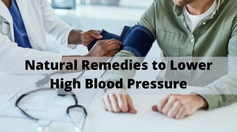 Natural Remedies to Lower High Blood Pressure