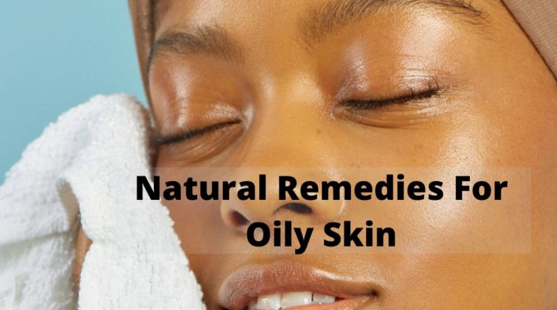 natural remedies for oily skin