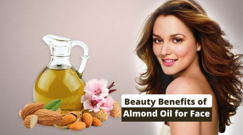 Beauty Benefits of Almond Oil for Face