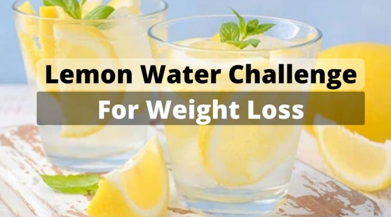 Lemon Water Challenge for weight loss