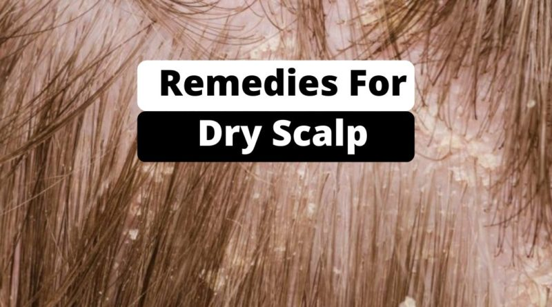 Remedies for Dry Scalp